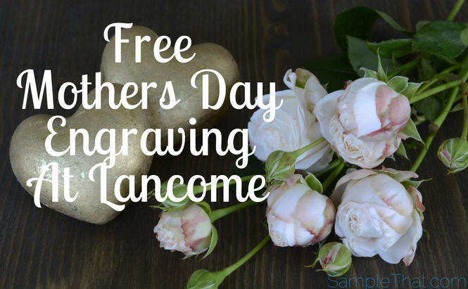Free Mothers Day Engraving At Lancome